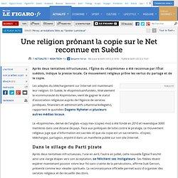 High-Tech : Une religion prônant la copie sur le Net reconnue en Suède