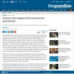 Science: the religion that must not be questioned