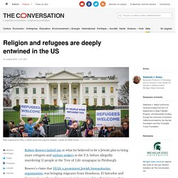 Religion and refugees are deeply entwined in the US
