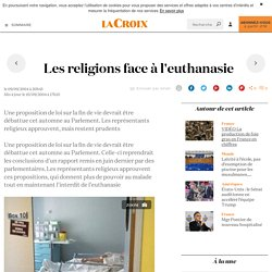 Les religions face à l'euthanasie - La Croix
