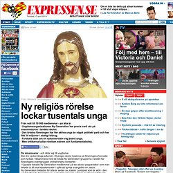 Ny religiös rörelse lockar tusentals unga - Nyheter - Senaste nytt | Expressen - Nyheter Sport Ekonomi Nöje