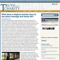 What does a religious brother have to say about marriage and family life? - Truth and Charity Forum