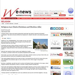 Religious Law Chafes Christians and Muslims Alike