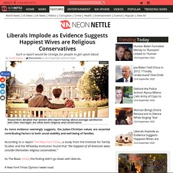 Liberals Implode as Evidence Suggests Happiest Wives are Religious Conservatives