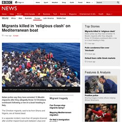 Migrants killed in 'religious clash' on Mediterranean boat - BBC News