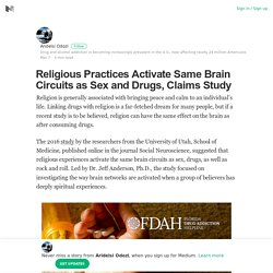Religious Practices Activate Same Brain Circuits as Sex and Drugs, Claims Study