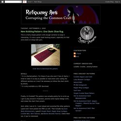 Reliquary Arts: Corrupting the Common Craft: New Knitting Pattern: One Skein Shoe Rug