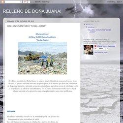 """RELLENO DE DOÑA JUANA!: RELLENO SANITARIO """"DOÑA JUANA"""""""