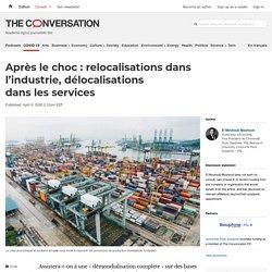 Après lechoc: relocalisations dans l'industrie, délocalisations dans lesservices