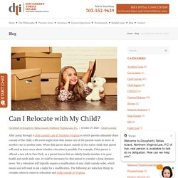 Can I Relocate with My Child? - Dougherty Tobias Iszard, Northern Virginia Law, P.C.