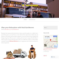 Plan your Relocation with Pack Rat Movers