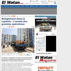 Relogement dans la capitale : L'année des grandes opérations - Alger