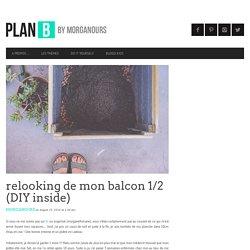 relooking de mon balcon 1/2 (DIY inside) — planB par Morganours