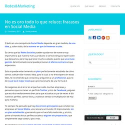 No es oro todo lo que reluce: fracasos en Social Media « Redes y Marketing