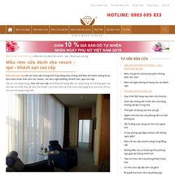 Mẫu rèm cửa dành cho resort - spa - khách sạn cao cấp