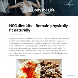 HCG diet kits – Remain physically fit naturally – HCG Body for Life