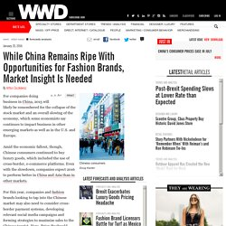 While China Remains Ripe With Opportunities for Fashion Brands, Market Insight Is Needed – WWD