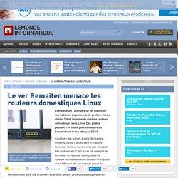 Le ver Remaiten menace les routeurs domestiques Linux