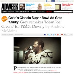 Grey Remakes Coke's Mean Joe Greene Ad For Downy Unstopables