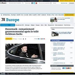 Danemark : remaniement gouvernemental après le tollé Goldman Sachs