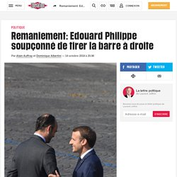 Libération - Remaniement: Edouard Philippe soupçonné de tirer labarre àdroite
