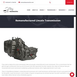Remanufactured Lincoln Transmission at affordable pices-