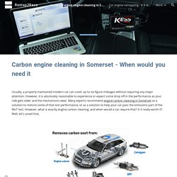 Carbon engine cleaning in Somerset - When would you need it