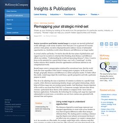 Remapping your strategic mind-set - McKinsey Quarterly - Strategy - Globalization