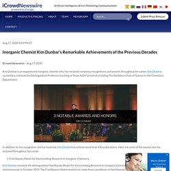 Inorganic Chemist Kim Dunbar's Remarkable Achievements of the Previous Decades