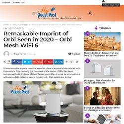 Remarkable Imprint of Orbi Mesh WiFi 6 2020