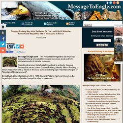 Gunung Padang May Hold Evidence Of The Lost City Of Atlantis - Remarkable Megalithic Site In West Java In Focus