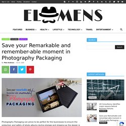 Save your Remarkable and remember-able moment in Photography Packaging