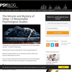 The Miracle and Mystery of Sleep: 12 Remarkable Psychological Studies