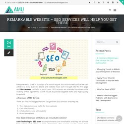 Remarkable Website - SEO Services Will Help You Get There - AMU Technologies