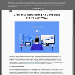 Grow Your Remarketing Ad Campaigns In Five Easy Ways