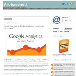 Google Analytics facilite l'activation du remarketing publicitaire