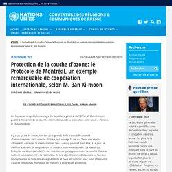 Protection de la couche d'ozone: le Protocole de Montréal, un exemple remarquable de coopération internationale, selon M. Ban Ki-moon