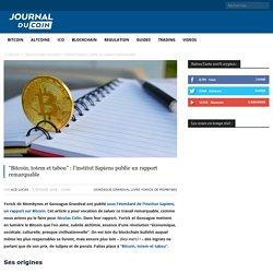 """""""Bitcoin, totem et tabou"""" : l'institut Sapiens publie un rapport remarquable"""