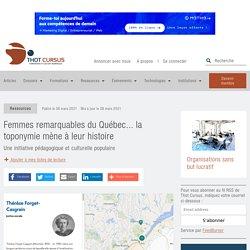 Femmes remarquables du Québec... la toponymie mène à leur histoire