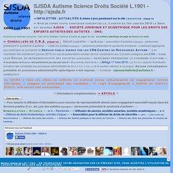 """« Quelques remarques à propos du scénario du sketch permanent """"le monde de l'autisme en France"""" » : Témoignage - SJSDA Autisme Science Droits Société L.1901"""