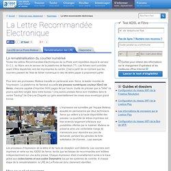 Maileva : les étapes de la rematérialisation de la Lettre Recommandée Electronique (LRE) de La Poste.