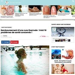 Remboursement d'une cure thermale : Voici 10 problèmes de santé concernés ! - Docteur Tamalou