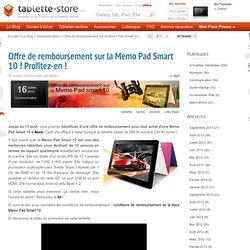 Asus fait une offre de remboursement sur la Memo Pad Smart 10. Profitez-en !