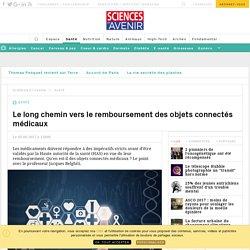 Le long chemin vers le remboursement des objets connectés médicaux - Sciencesetavenir.fr