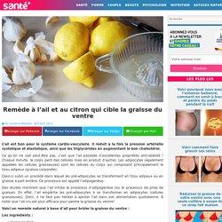 Remède à l'ail et au citron qui cible la graisse du ventre