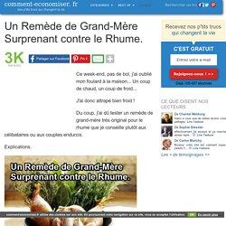 Un Remède de Grand-Mère Surprenant contre le Rhume.