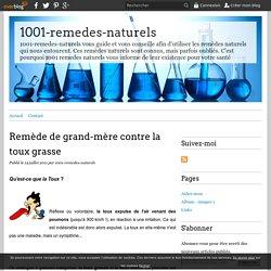 Remède de grand-mère contre la toux grasse - 1001-remedes-naturels