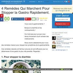 4 Remèdes Qui Marchent Pour Stopper la Gastro Rapidement.