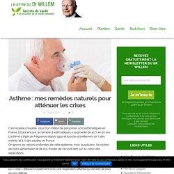 Asthme : mes remèdes naturels pour atténuer les crises – La lettre du Dr Willem