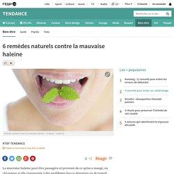 6 remèdes naturels contre la mauvaise haleine
